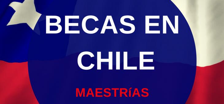 ¿Hasta cuándo está abierta la convocatoria de becas para maestrías en Chile?