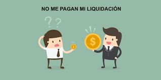 ¿A que tengo derecho si no me pagan la liquidación al terminar el contrato laboral?