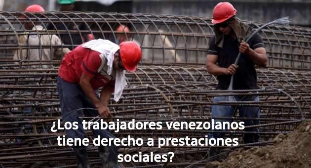 ¿Los trabajadores venezolanos tiene derecho a prestaciones sociales?