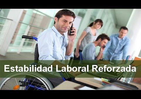 ¿Qué es la estabilidad laboral reforzada?