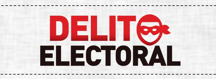 Donde se denuncian los delitos electorales que se cometan en más próximas elecciones?